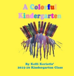 A Colorful Kindergarten by Kelli Keriotis