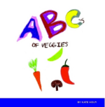 The ABC's of Veggies by Kate Huoy