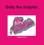 Dolly the Dolphin by Isabella Kelm